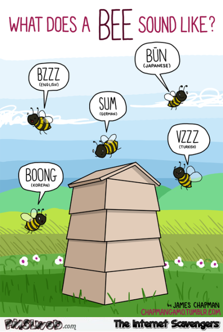 What does a bee sound like humor @PMSLweb.com