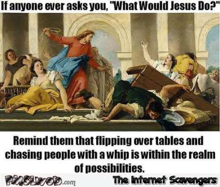 What would Jesus do humor @PMSLweb.com