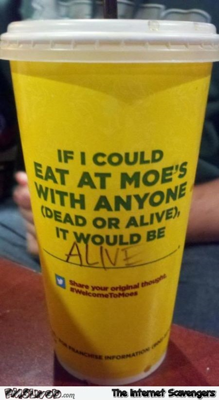Dead or alive cup humor – Funny Hump day @PMSLweb.com