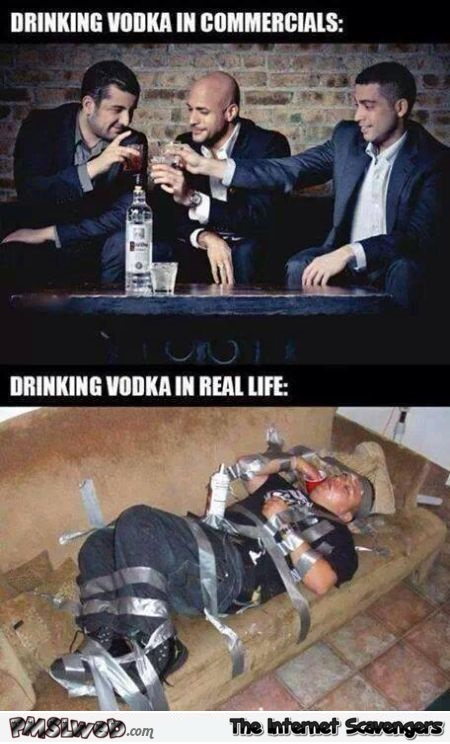 Drinking vodka in commercials versus reality humor @PMSLweb.com