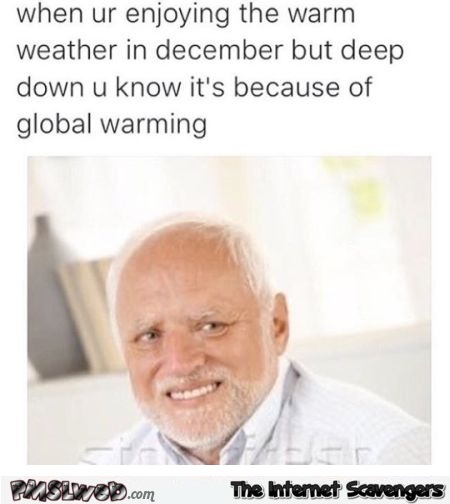 When you're enjoying the warm weather in December humor @PMSLweb.com