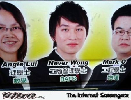 Never Wong funny Asian name – Wednesday lolz @PMSLweb.com