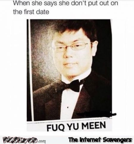 Fuq yu meen funny Asian name @PMSLweb.com