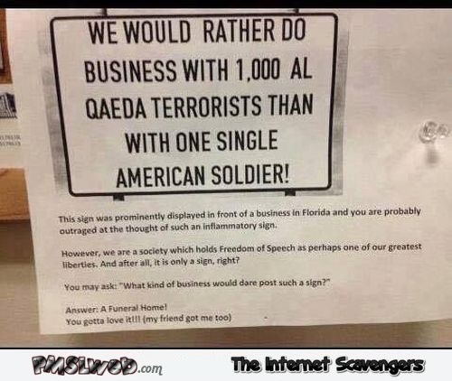 I'd rather do business with al Qaeda funny sign @PMSLweb.com