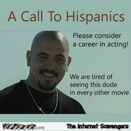 A call to Hispanics humor @PMSLweb.com