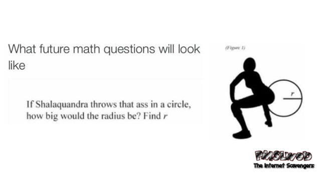 What future math questions will look like humor @PMSLweb.com