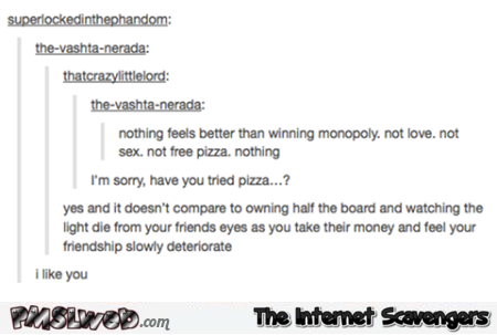 Nothing feels better than winning Monopoly funny comment @PMSLweb.com
