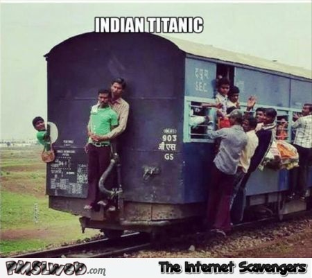 Indian Titanic meme – Thursday humor @PMSLweb.com