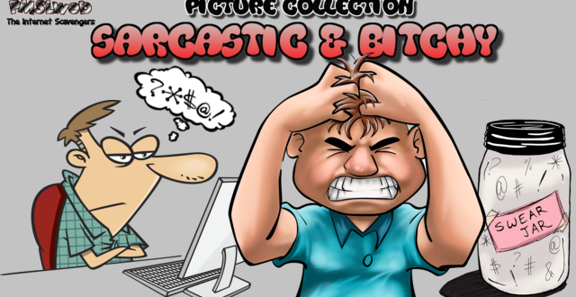 Sarcastic and bitchy – A wicked collection of funny pictures