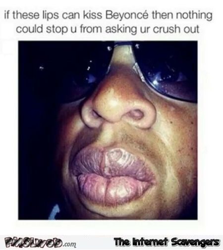 If these lips can kiss Beyoncé humor