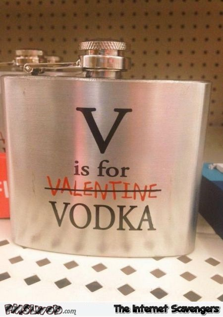V for vodka flask – Valentine's day humor @PMSLweb.com