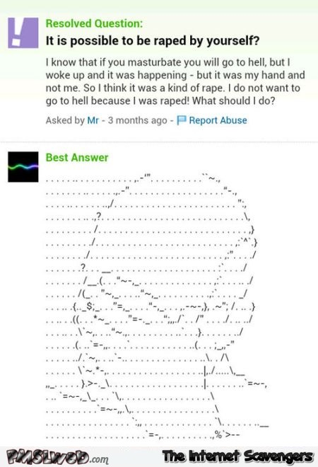 Is it possible to be raped by yourself yahoo question fail @PMSLweb.com