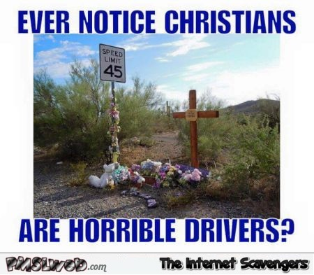 Christians are horrible drivers humor @PMSLweb.com