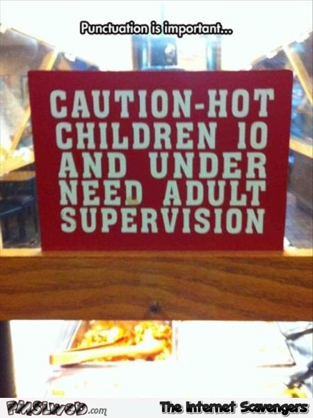 Punctuation is important funny sign @PMSLweb.com
