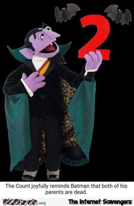 The count mocks Batman humor @PMSLweb.com