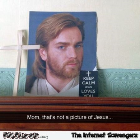Mom that is not jesus humor @PMSLweb.com