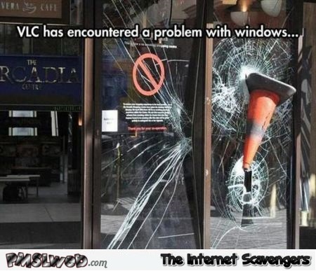 VLC has encountered a problem with windows meme @PMSLweb.com