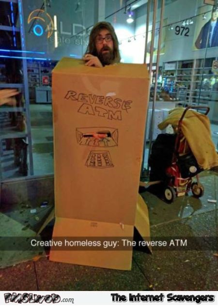 Creative homeless guy humor @PMSLweb.com