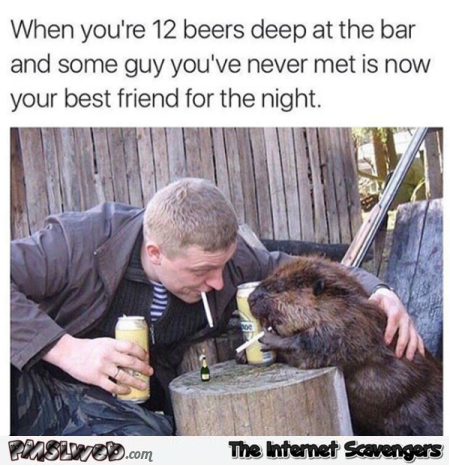 Your new best friend when you're drunk humor @PMSLweb.com