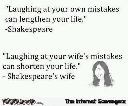 Shakespeare's wife funny quote @PMSLweb.com