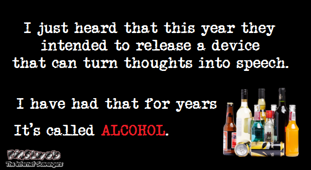 It's called alcohol funny quote – Wednesday hilarity @PMSLweb.com