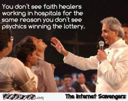 Funny faith healers quote @PMSLweb.com