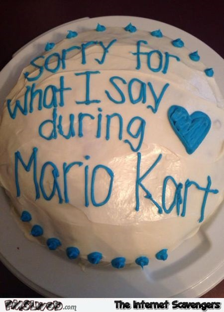 Sorry for what I say during Mario kart cake @PMSLweb.com