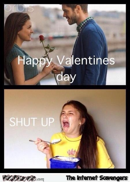 Happy Valentine's day STFU @PMSLweb.com