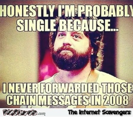 The reason why I'm single meme – Valentine's day humor @PMSLweb.com