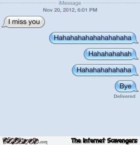 I miss you funny text to ex @PMSLweb.com