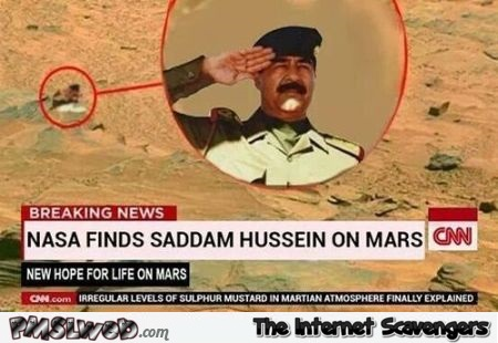 Nasa finds Saddam Hussein on Mars @PMSLweb.com