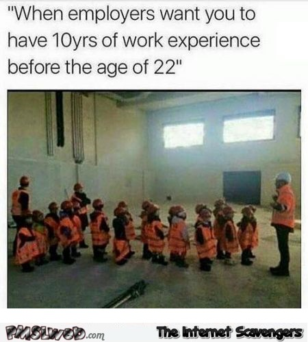 When employers want 10 years of experience joke @PMSLweb.com