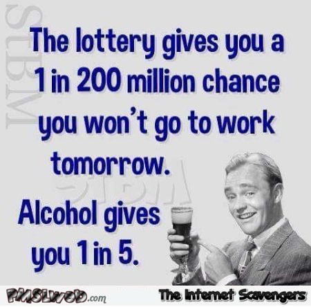 Funny lottery and alcohol quote @PMSLweb.com