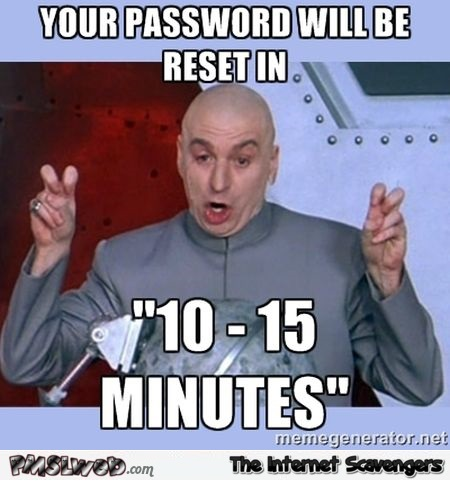 Your password will be reset meme @PMSLweb.com