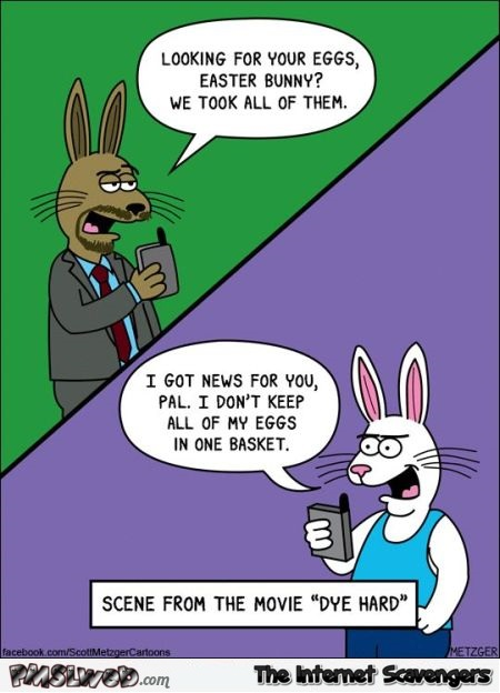 Dye hard funny Easter cartoon – Funny Easter pictures @PMSLweb.com