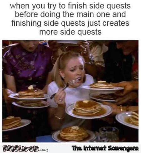 Funny when you try to finish side quests @PMSLweb.com
