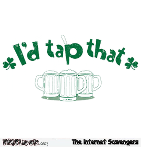I'd tap that Irish humor @PMSLweb.com