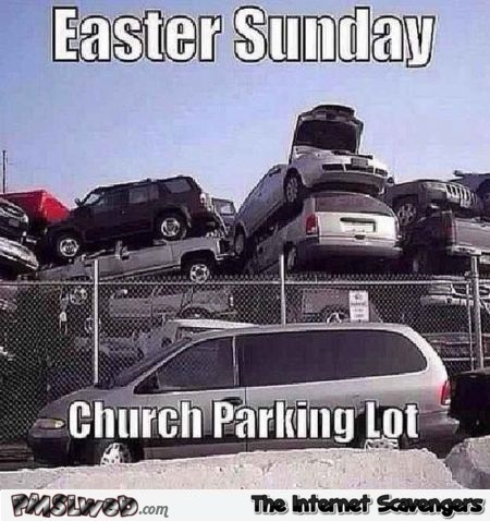 Church parking on Easter Sunday meme @PMSLweb.com