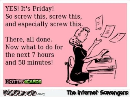 It's Friday sarcastic ecard @PMSLweb.com