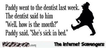 Paddy went to the dentist joke @PMSLweb.com