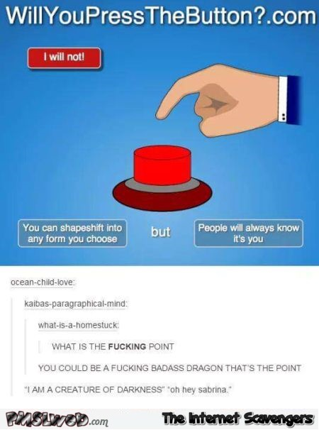 Will you press the button funny comment