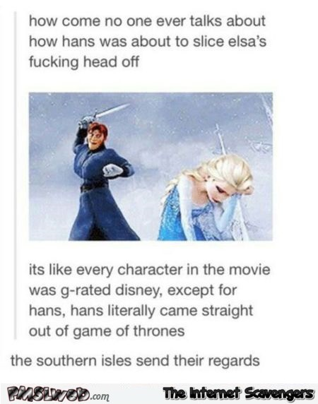Hans of Frozen comes straight out of Game of Thrones – Funny TGIF @PMSLweb.com