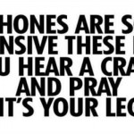 Phones are so expensive these days funny quote @PMSLweb.com