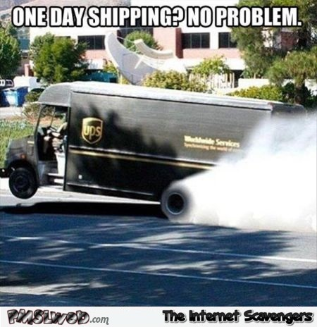 UPS one day shipping meme @PMSLweb.com