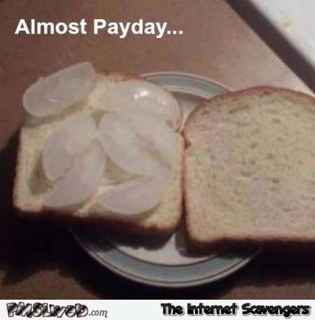 Funny almost payday food @PMSLweb.com
