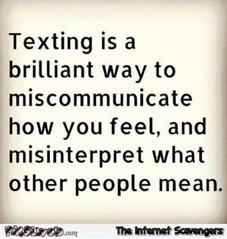 Funny quote about texting @PMSLweb.com