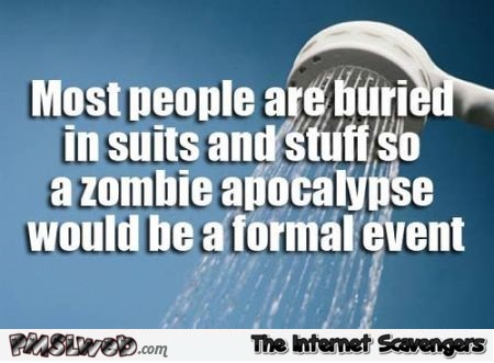Most people are buried in suits funny quote @PMSLweb.com
