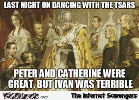 Dancing with the tsars meme – Monday funnies @PMSLweb.com