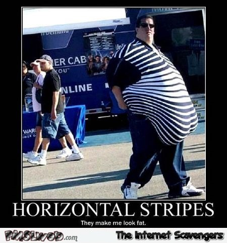 Horizontal stripes funny demotivational – Funny TGIF @PMSLweb.com