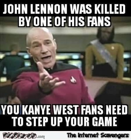 Kanye West fans need to step up their game meme @PMSLweb.com